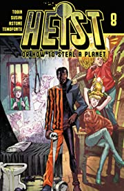 Heist: Or How to Steal A Planet #8