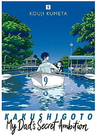 Kakushigoto: My Dad's Secret Ambition Tome 9