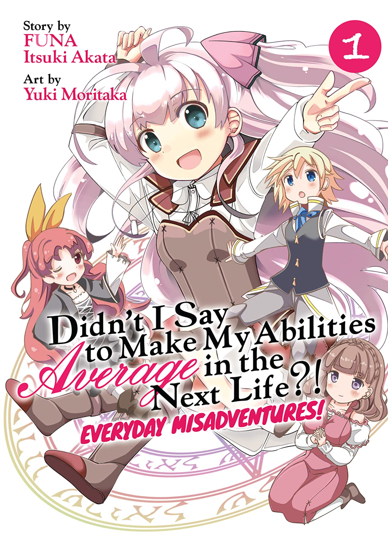 Didn't I Say to Make My Abilities Average in the Next Life?! Everyday Misadventures! Vol. 1