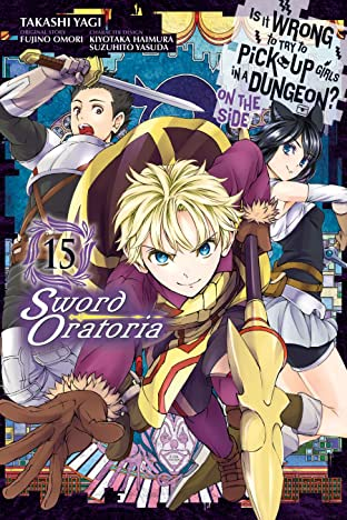 Is It Wrong to Try to Pick Up Girls in a Dungeon? On the Side: Sword Oratoria Vol. 15