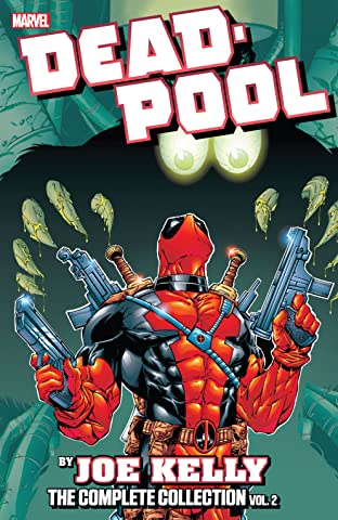 Deadpool by Joe Kelly: The Complete Collection Tome 2