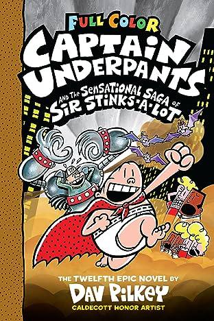 Captain Underpants and the Sensational Saga of Sir Stinks-A-Lot Vol. 12