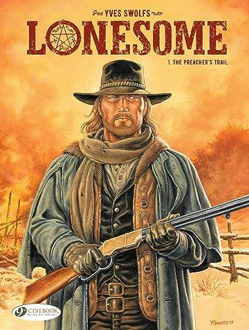 Lonesome: The Preacher's Trail Vol. 1