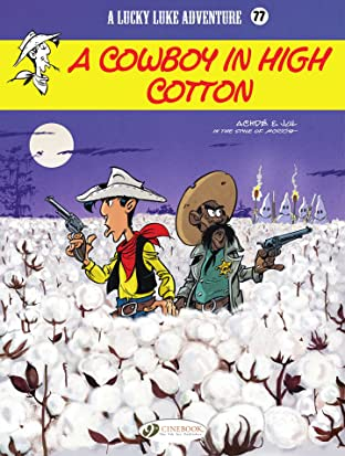 Lucky Luke Vol. 77: A Cowboy in High Cotton