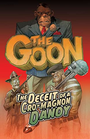 The Goon (2019-) Vol. 2: DECEIT OF A CRO-MAGNON DANDY