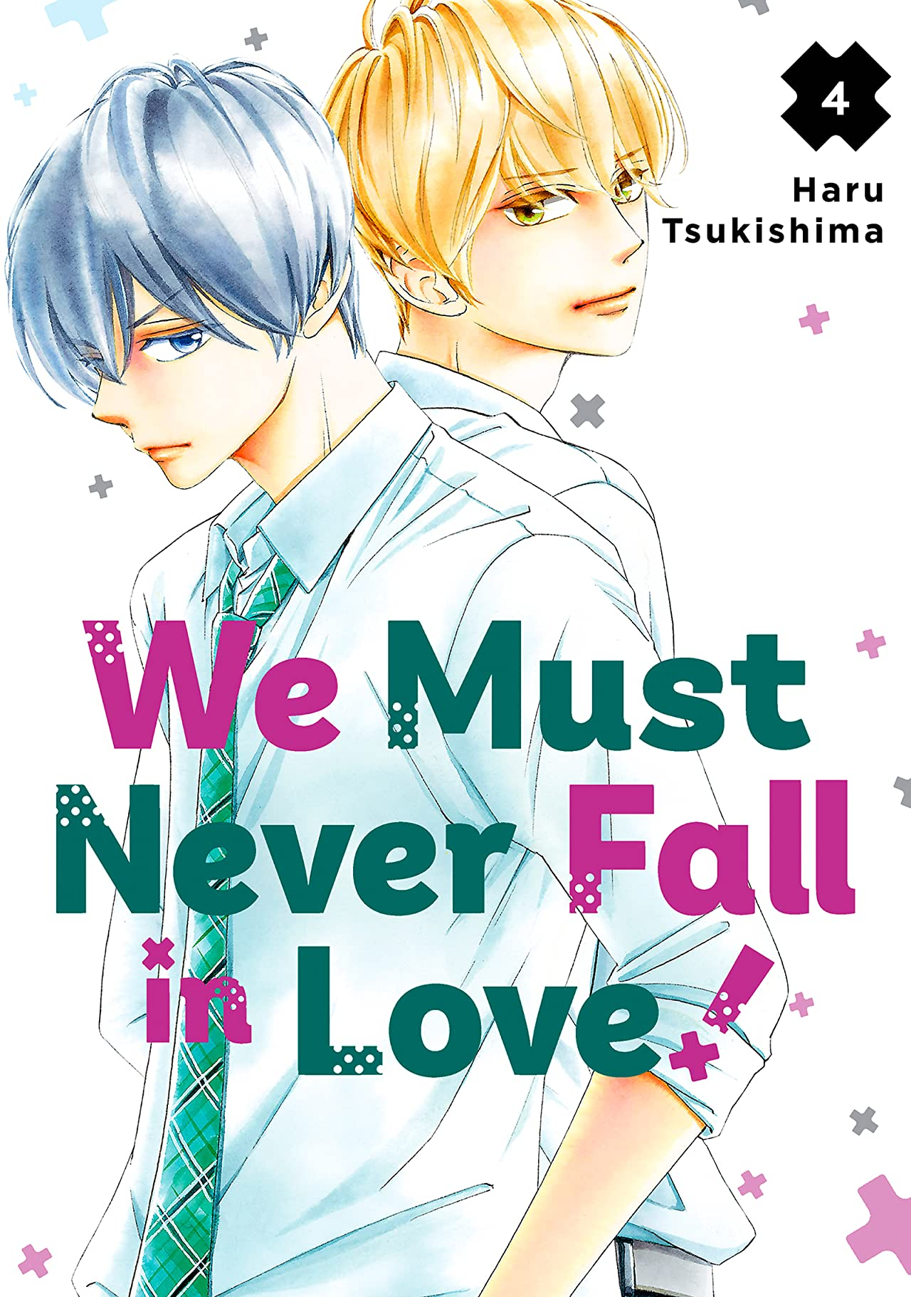 We Must Never Fall in Love! Vol. 4