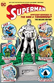 Superman: Whatever Happened to the Man of Tomorrow?: The Deluxe Edition (2020 Edition)