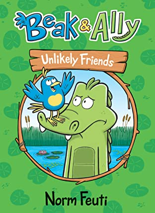 Beak & Ally: Unlikely Friends Vol. 1