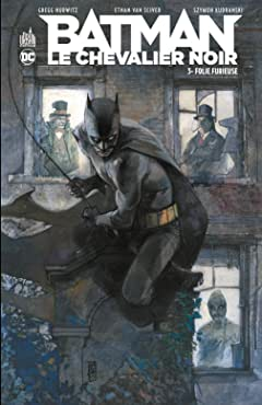 Batman: Le Chevalier Noir - Folie furieuse No.3