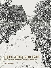 Safe Area Gorazde: The War in Eastern Bosnia 1992–1995