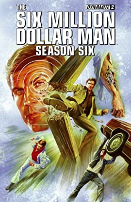 The Six Million Dollar Man: Season Six #2: Digital Exclusive Edition