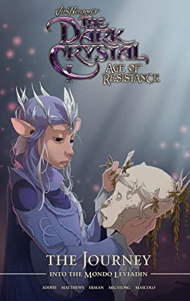 Jim Henson's The Dark Crystal: Age of Resistance: The Journey into the Mondo Leviadin Vol. 3