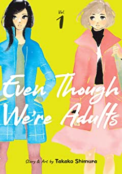 Even Though We're Adults Tome 1
