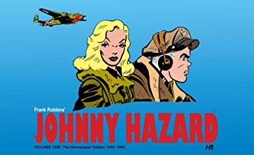 Johnny Hazard Vol. 1: The Newspaper Dailies 1944-1946