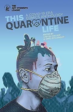 This Quarantine Life: A COVID-19 Era Comics Anthology