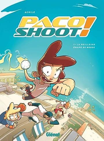Paco Shoot Vol. 1: La meilleure équipe du monde !