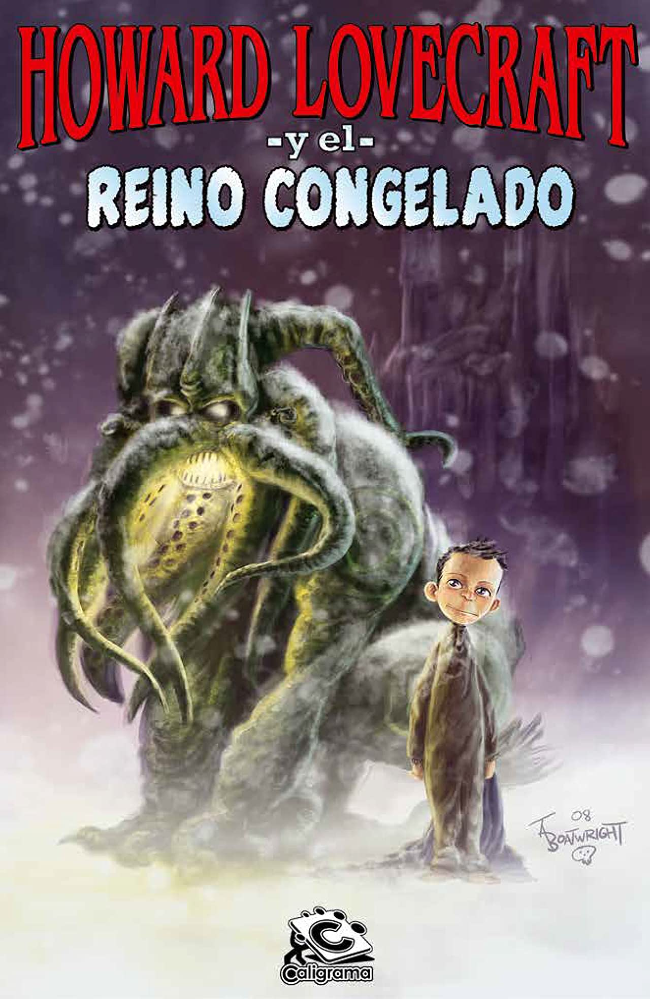 Howard Lovecraft y el Reino Congelado Tome 1