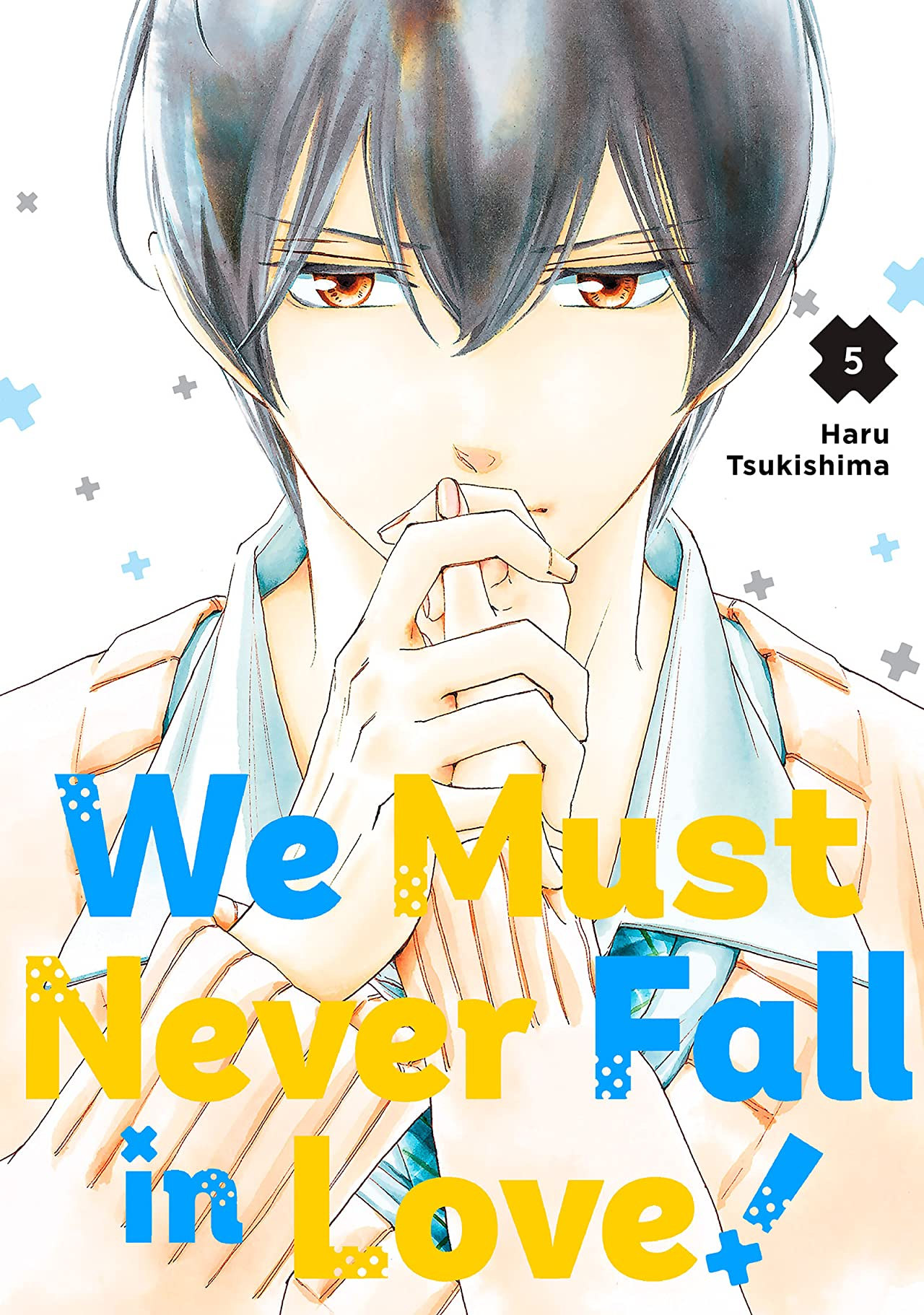 We Must Never Fall in Love! Vol. 5