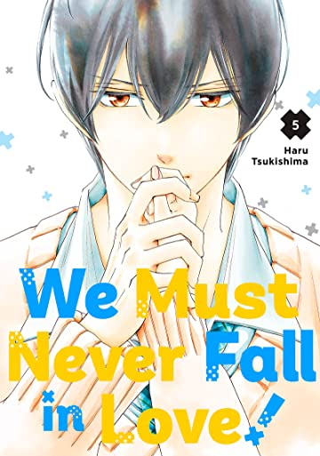 We Must Never Fall in Love! Tome 5