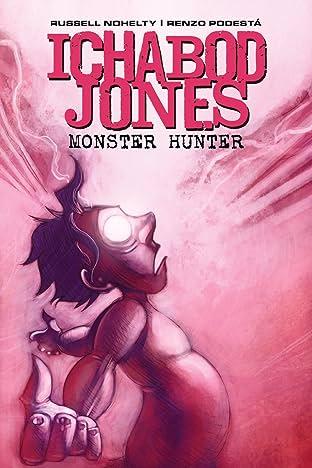 Ichabod Jones: Monster Hunter #6