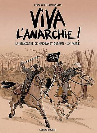Viva l'anarchie! Vol. 2: La rencontre de Makhno et Durruti