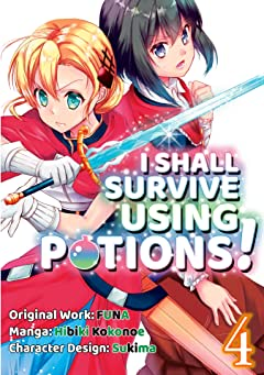 I Shall Survive Using Potions! Vol. 4