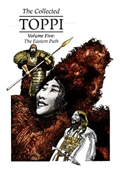 The Collected Toppi Tome 5: The Eastern Path