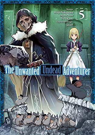 The Unwanted Undead Adventurer Tome 5