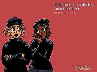 Bonnie N. Collide, Nine to Five #11