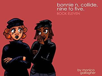 Bonnie N. Collide, Nine to Five #11