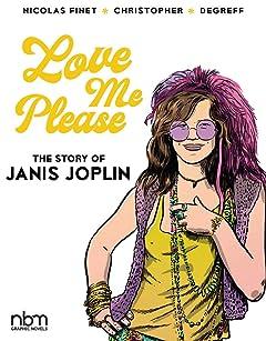 Love Me Please!: The Story of Janis Joplin