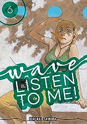 Wave, Listen to Me! Vol. 6