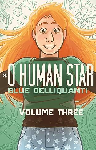 O Human Star Vol. 3