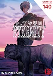 To Your Eternity #140