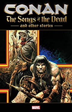 Conan: The Songs Of The Dead And Other Stories