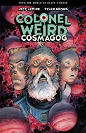Colonel Weird: Cosmagog: From the World of Black Hammer