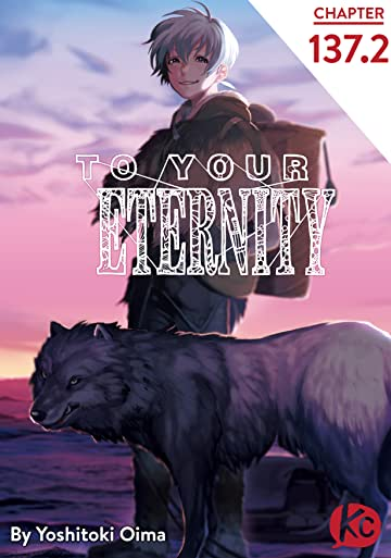 To Your Eternity #137.2