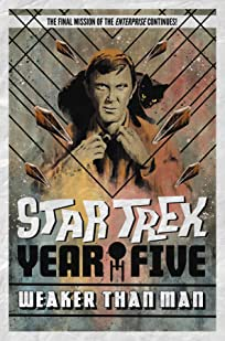 Star Trek: Year Five - Weaker Than Man (Book 3)