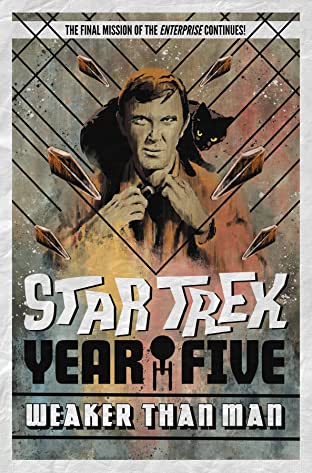Star Trek: Year Five - Weaker Than Man (Book 3)