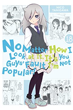 No Matter How I Look at It, It's You Guys' Fault I'm Not Popular! Vol. 18