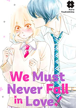 We Must Never Fall in Love! Vol. 6