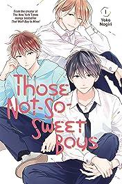 Those Not-So-Sweet Boys Vol. 1