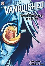 Vanquished: Weird Princess Vol. 2