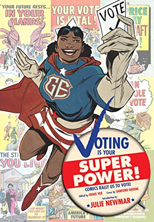 Voting is Your Superpower Vol. 1: COMIC BOOKS OF THE PAST RALLY US TO THE POLLS TODAY!