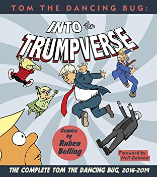 Tom the Dancing Bug: Into the Trumpverse Vol. 7: The Complete Tom The Dancing Bug, 2016-2019