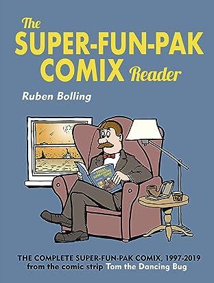 The Super-Fun-Pak Comix Reader Vol. 1: The Complete Super-Fun-Pak Comix, 1997-2019 from the comic strip Tom the Dancing Bug