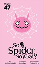 So I'm a Spider, So What? #47