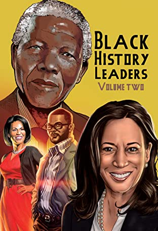Black History Leaders Vol. 2: Nelson Mandela, Michelle Obama, Kamala Harris and Tyler Perry
