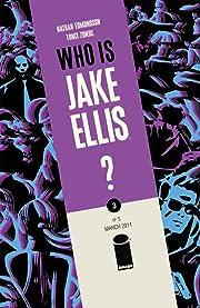 Who Is Jake Ellis? #3 (of 5)