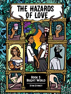 The Hazards of Love Tome 1: Bright World